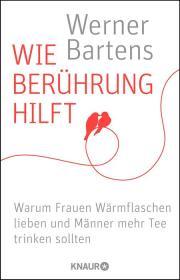 Wie Berührung hilft, Werner Bartens Foto: Droemer und Knaur Verlag