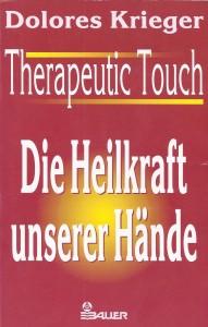 Therapeutic Touch - Die Heilkraft unserer Hände, Dolores Krieger