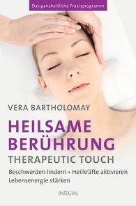 Heilsame Berührung - Therapeutic Touch von Vera Bartholomay, Foto:  Integral Verlag