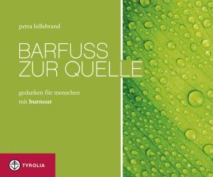 Barfuss zur Quelle von Petra Hillebrand, Foto: Tyrolia Verlag