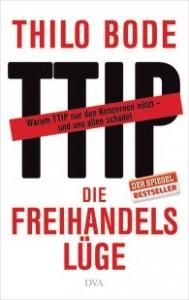 TTIP Die Freihandelslüge von Thilo Bode Foto: DVA Verlag