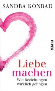 Liebe machen von Sandra Konrad Foto: Piper Verlag