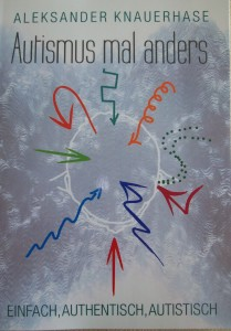 """""""Autismus mal anders"""" Aleksander Knauerhase"""