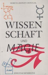 Wissenschaft und Magie, Serena Roney-Dougal, Zweitausendeins Verlag
