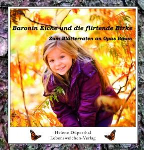 Baronin Eiche und die flirtende Birke, Foto: Lebensweichen-Verlag