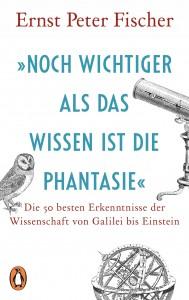 Noch wichtiger als das Wissen ist die Phantasie von Ernst Peter Fischer, Foto: Randomhouse