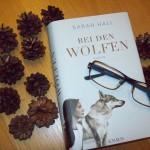 """""""Bei den Wölfen"""" von Sarah Hall"""