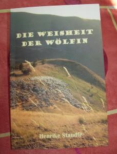 """""""Die Weisheit der Wölfin"""" Henrike Staudte Foto: Margarete Rosen"""